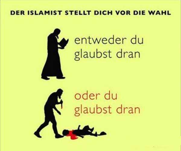 Entweder du glaubst an der Koran oder du musst dran glauben. #Date:04.2016#