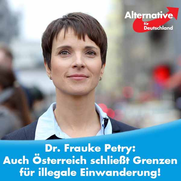 Frauke Petry Alternative für Deutschland AfD: Österreich schließt Grenzen für illegale Einwanderung. Auch in Deutschland ist eine sofortige und dauerhafte Grenzsicherung erforderlich. #Date:04.2016#