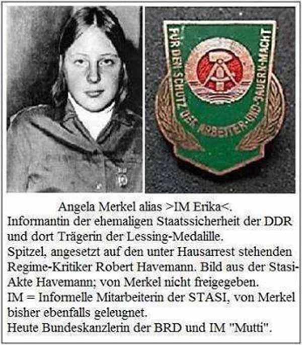 Angela Merkel ist sich treu geblieben. In der DDR mit Medaille ausgezeichnet. Informelle Mitarbeiterin der Stasi (IM Erika). Ihrer Blockwart-Mentalität ist sie treu geblieben. Heute ist sie Bundeskanzlerin. #Date:04.2016#