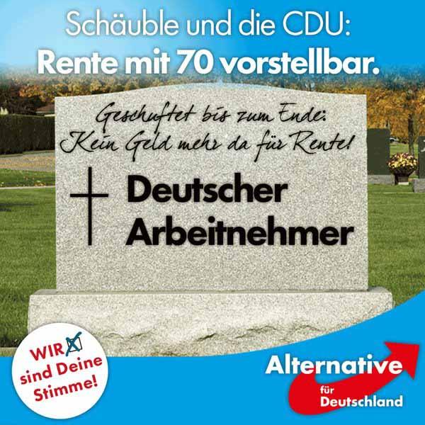 Schäuble Bundesfinanzminister CDU will Rente mit 70. Geschuftet bis zum Ende, kein Geld mehr da für Rente. Deutscher Arbeitnehmer ohne Brot. #Date:04.2016#