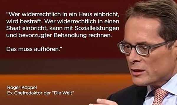 Wer widerrechtlich in ein Haus einbricht, wird bestraft. Wer widerrechtlich in einen Staat einbricht, kann mit Sozialleistungen und bevorzugter Behandlung rechnen. Das muss aufhören. Roger Köppel. #Date:04.2016#