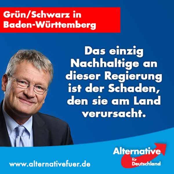 Grün/Schwarz in Baden-Württemberg. Das einzig Nachhaltige an dieser Regierung ist der Schaden, den sie am Land verursacht. Prof. Jörg Meuthen AfD #Date:05.2016#