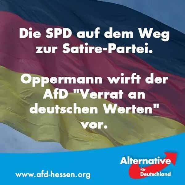 Die SPD auf dem Weg zur Satire-Partei. Oppermann wirft der AfD Verrat an deutschen Werten vor. #Date:05.2016#