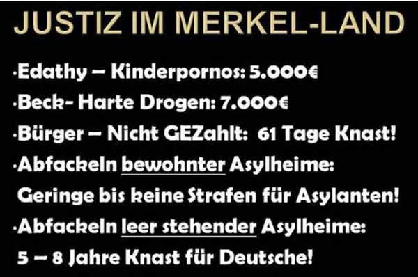 Die Justiz im Merkel-Land: Edathy-Kinderpornos 5000 EURO, Beck- Harte Drogen 7000 EURO, Bürger-GEZ nicht gezahlt 61 Tage Knast, Abfackeln bewohnter Asylantenheime-geringe bis keine Strafen für Asylanten, Abfackeln leer stehender Asylheime: 5 – 8 Jahre Knast. #Date:05.2016#