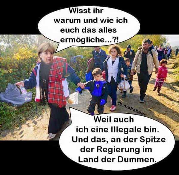 Merkel die verkappte Illegale an der Spitze der Regierung im Land der Dummen. #Date:05.2016#