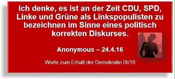 Es ist an der Zeit, dass CDU, CSU, SPD, GRÜNE und LINKE als Linkspopulisten bezeichnet werden. #Date:05.2016#