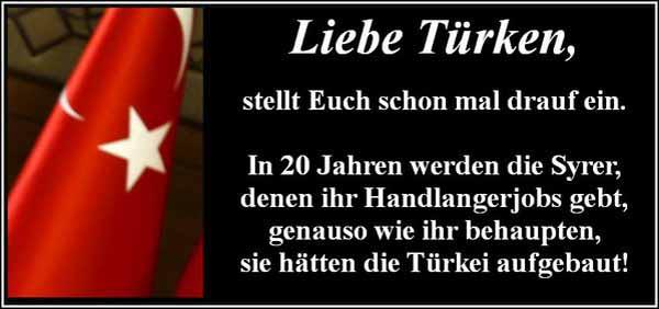 Analog zu türkischen Gastarbeitern in Deutschland, werden die Syrer in der Türkei behaupten, sie hätten mit Hilfsarbeiterjobs die Türkei aufgebaut. #Date:05.2016#