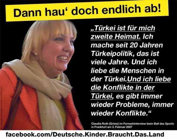Claudia Roth Grüne, Bundestagsvizepräsidentin liebt die Türkei und hasst die Deutschen. Dies ist prinzipiell ein Kompliment an Deutschland. Aber auch eine Schande. #Date:05.2016#