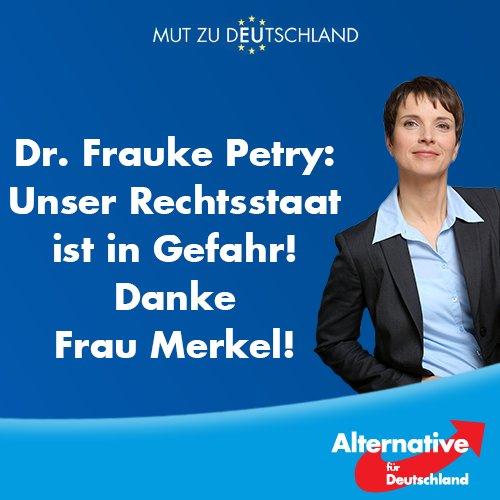 AfD Alternative für Deutschland. Frauke Petry: der Rechtsstaat in Deutschland ist in Gefahr. Danke Frau Merkel #Date:05.2016#