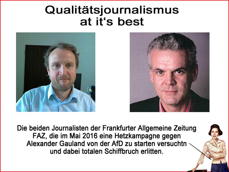Die beiden FAZ-Journalistene Eckart Lohse und Markus Wehner bastelten sich ein Gauland (AfD)-Zitat und versuchten einen Skandal zu kreieren. Der Schuss ging nach hinten los. Lügenpresse erneut enttarnt. Sie Schiessbefehl und Frauke Petry. #Date:05.2016#