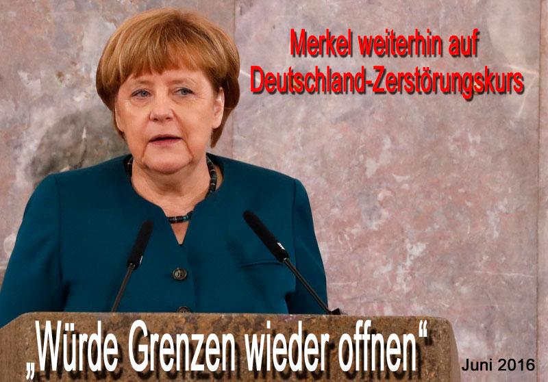 Bundeskanzlerin Merkel weiterhin auf Deutschland-Zerstörungstrip #Date:06.2016#