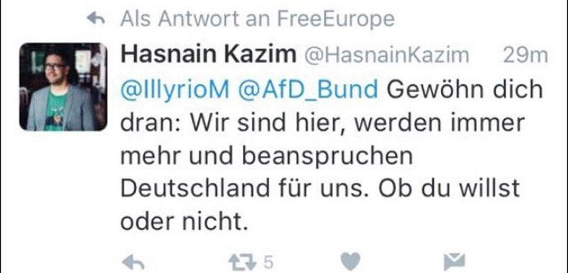 Gewöhnt Euch dran. Wir beanspruchen Deutschland für uns. Moslem Hasnain Kazim auf Twitter. #Date:06.2016#