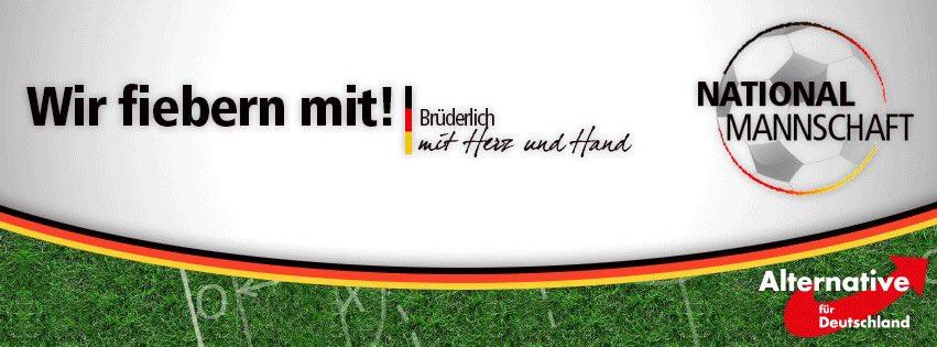 Die AfD Alternative für Deutschland fiebert mit der deutschen Nationalmannschaft brüderlich mit Herz und Hand. #Date:06.2016#