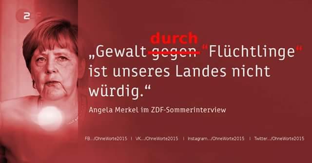 Eine verantwortungsvolle Kanzlerin würde sagen: Gewalt durch  (sog) Flüchtlinge ist unseres Lands nicht würdig. Aber wir haben ja statt einer Deutschland verpflichteten Kanzlerin Dr. Angela Mad-Merkel #Date:06.2016#