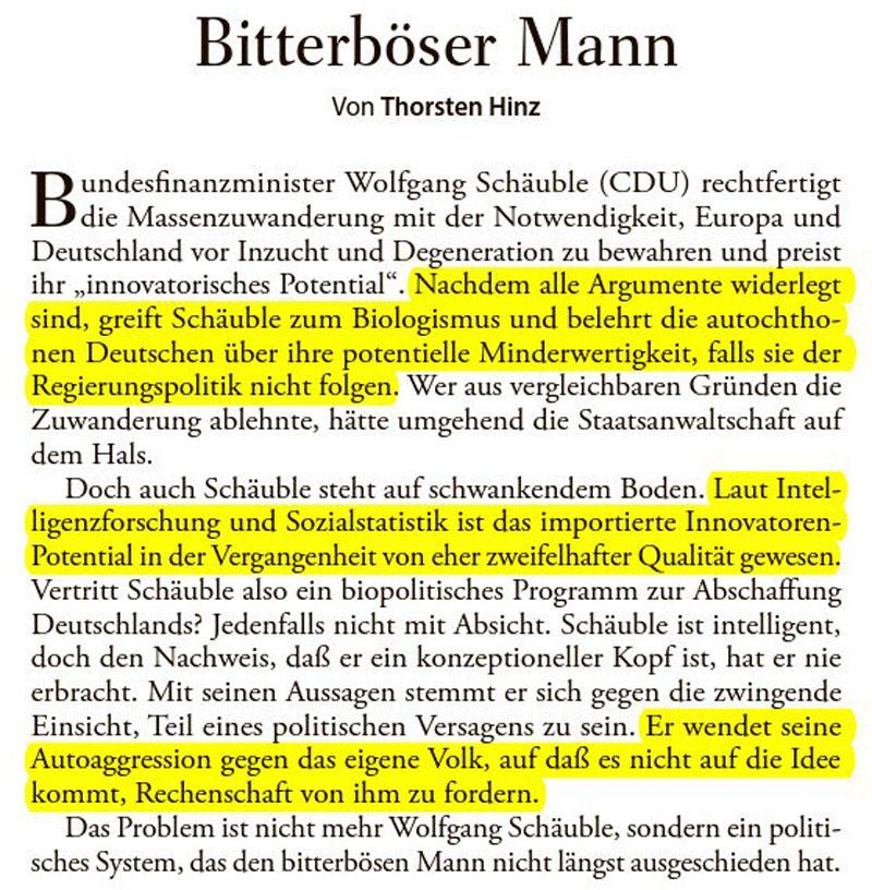 Ein bitterböser Mann. Thorsten Hinz über Bundesfinanzminister Wolfgang Schäuble CDU. Pure Autoaggression gegen das eigene Volk. Ein funktionierendes System hätte Schäuble längst auseitern müssen. #Date:06.2016#
