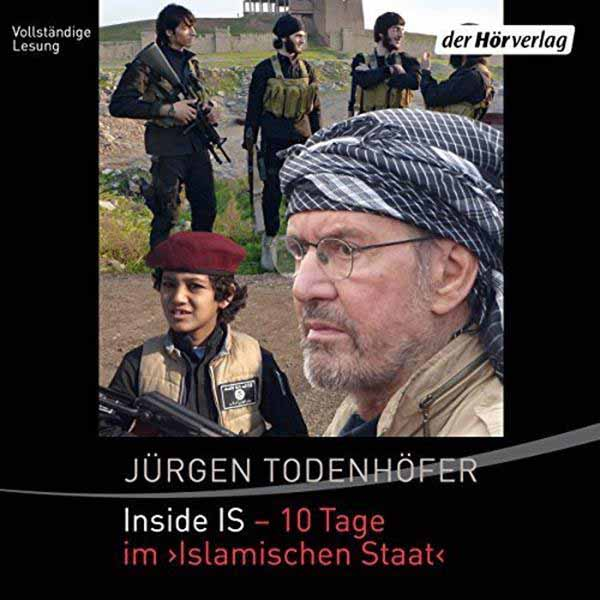 Jürgen Todenhöfer – 10 Tage im Islamischen Staat. #Date:12.2015#