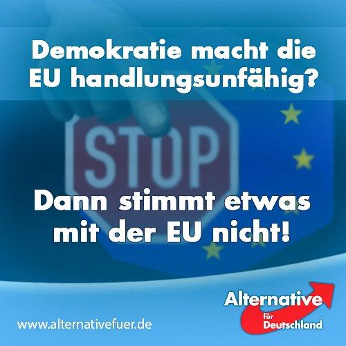 Demokratie macht die EU handlungsunfähig? Dann stimmt etwas nicht mit der EU. AfD Alternative für Deutschland. #Date:06.2016#
