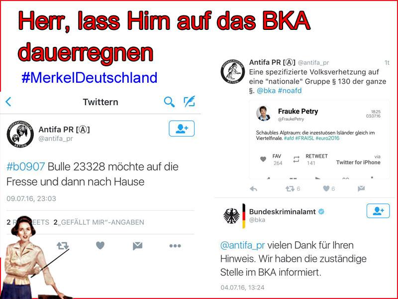 Antifa-Dreck, der zuerst dazu auffordert gezielt einzelne Polizisten auf Demos zu verletzen, wird vom Bundeskriminalamt BKA freundlich als Hinweisgeber bedankt. #MerkelDeutschland #Date:07.2016#
