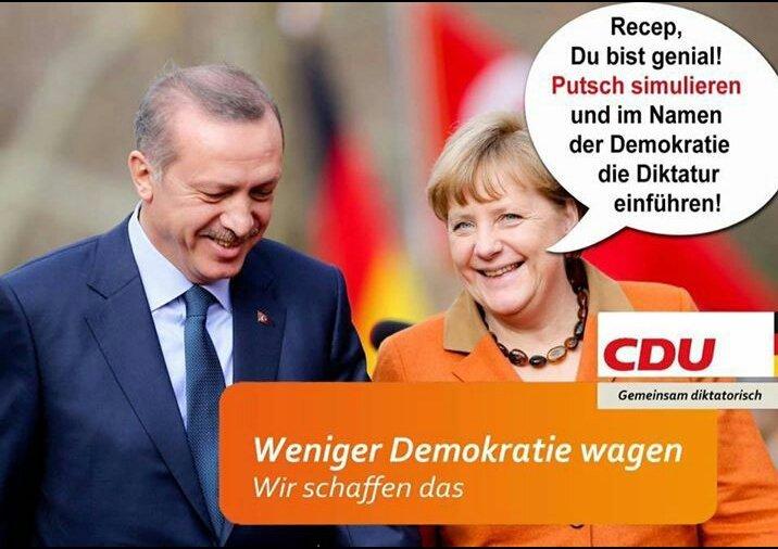 Bild zum Thema Weniger Demokratie wagen, CDU. Merkel und ihr bester Freund und Retter Erdogan in der Flüchtlingskrise könnten auf komische Gedanken kommen. Putsch simulieren und unter dem Deckmantel der Demokratie Diktatur einführen.