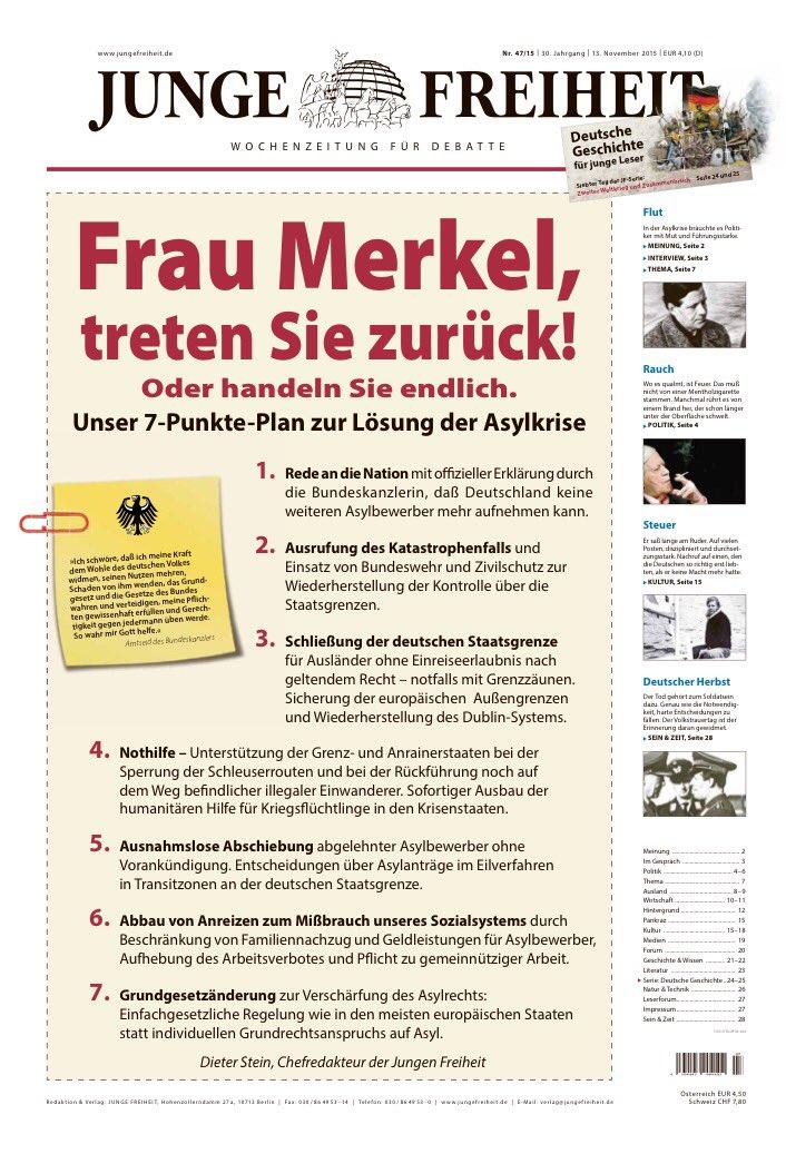 Es gibt 2 Möglichkeiten, um Deutschland vor weiterem unabsehbaren Schaden zu schützen: entweder Merkel tritt sofort zurück oder sie folgt einem 7-Punkte Plan: Rede an die Nation (keine weiterer Asylanten), Ausrufung des Katastrophenfalles zur Kontroll der Staatsgrenzen, Schließung der Staatsgrenze ohne Rücksicht auf Schengen, Nothilfe zur Unterstützung der Anrainerstaaten gegen illegale Migranten, ausnahmslose Abschiebung, Abbau von Anreizen zum Missbrauch des Sozialsystems, Änderung des Grundgesetzes  #Date:07.2016#