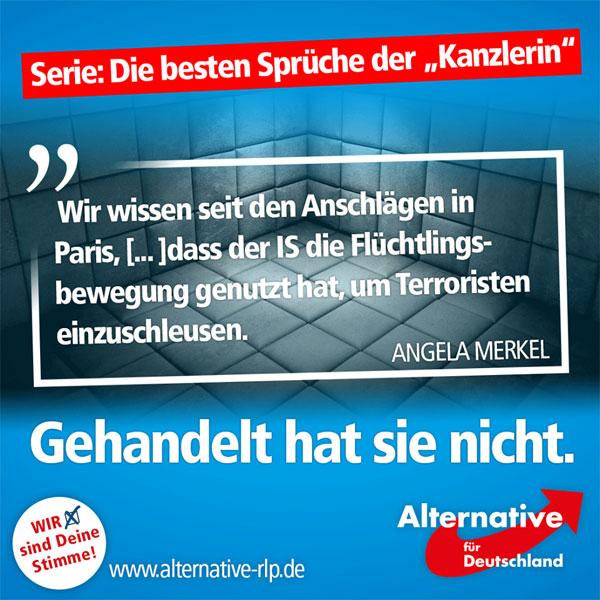 """Während der gestrigen Pressekonferenz teilte """"Bundeskanzlerin"""" Angela Merkel mit, man habe bereits seit den Anschlägen in Paris gewusst, dass der IS die Flüchtlingsströme zur Einschleusung von Terroristen nutze. Dennoch weigert sie sich bis zum heutigen Tag, die deutschen Grenzen zu schließen oder Gefährder abzuschieben.  Stattdessen lesen wir immer öfter: """"Täter war polizeibekannt."""" #Date:08.2016#"""