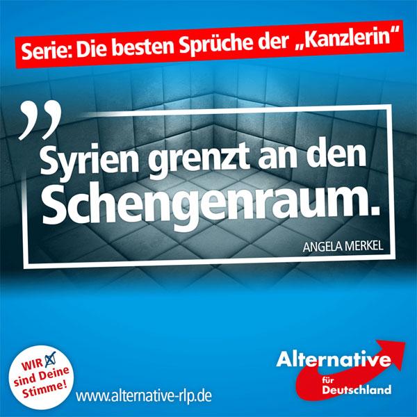 """""""Kanzlerin"""" Angela Merkel ist um keine Ausrede verlegen, wenn es darum geht, etwas zu rechtfertigen, was nicht mehr zu rechtfertigen ist. Und so boten sich gestern so manche Stilblüten. Eine davon ist diese: """"Syrien grenzt an den Schengenraum.""""  #Date:07.2016#"""