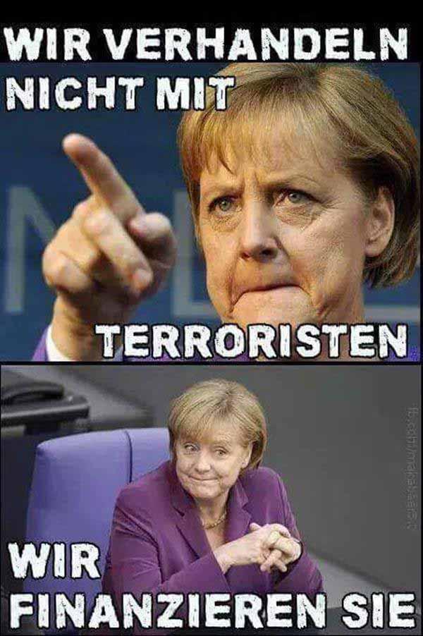Merkel verhandelt nicht mit Terroristen, sie finanziert den Terror #Date:01.2016#