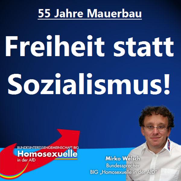 """Vor 55 Jahren wurde in #Berlin begonnen die #Mauer zu errichten. Dementsprechend gedenken wir heute den Opfern des SED-Regines: Den Mauertoten und deren Familien sowie allen Familien, welche durch diese auf Jahrzehnte entzweit wurden.  Wir als #AfD setzen mit unserer Bewegung gegen die 68er-Ideologie und gegen die schleichende Entmüdigung der Bürger durch die neue Meinungszensur der """"Political-Correctness"""" ein! Deutschland braucht eine starke konservative Kraft. Denn Internationale Sozialisten & Nationale Sozialisten sind Gift für unser Land und unsere Demokratie! Nur so erreichen wir auch weiterhin, dass die Freiheit dem Sozialismus die Grenzen aufzeigt!  Setzen auch Sie in Meck-Pomm & in Berlin ein Zeichen! Aus Liebe zu Deutschland: Sei schlau, wähl blau! #Date:08.2016#"""