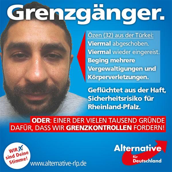 Er ist einer der vielen tausend Gründe dafür, dass wir uns für die Kontrolle der Grenzen einsetzen. Viermal wurde der türkische Kriminelle Özen C. (32) bereits abgeschoben, viermal gelang ihm die unbemerkte Einreise ins Land. Hier beging er mehrere Raub- und Sexualdelikte sowie Körperverletzungen.  Heute floh er aus der Abschiebehaft in Ingelheim, wohin man ihn aus Hessen überführte, und stellt nun ein Sicherheitsrisiko für Rheinland-Pfalz dar.  Özen C. ist etwa 1,70 Meter groß und kräftig. Er hat dunkles Haar und einen dunklen Bart. Hinweise an die Kriminalpolizei Mainz (06131-653633) oder die Polizeiinspektion Ingelheim (06132-65510). http://www.swr.de/landesschau-aktuell/rp/aus-ingelheimer-krankenhaus-vergewaltiger-flieht-aus-abschiebehaft/-/id=1682/did=17981612/nid=1682/1nnxk68/ #Date:08.2016#