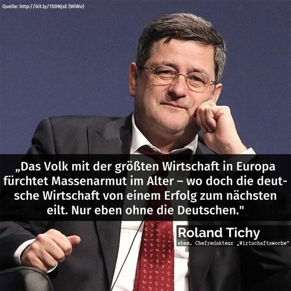 Bild zum Thema Roland Tichy, Chefredakteur der 'Wirtschaftswoche': Das Volk mit dem größten Wirtschaftswachstum fürchtet Massenarmut im Altwer – Wo doch die Deutsche Wirtschaft von einem Erfolg zum nächsten eilt. Nur eben ohne die Deutschen.