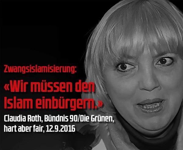 Claudia Roth Bündnis 90/Die Grünen wirbt für Zwangsislamisierung: wir müssen den Islam einbürgern #Date:10.2016#