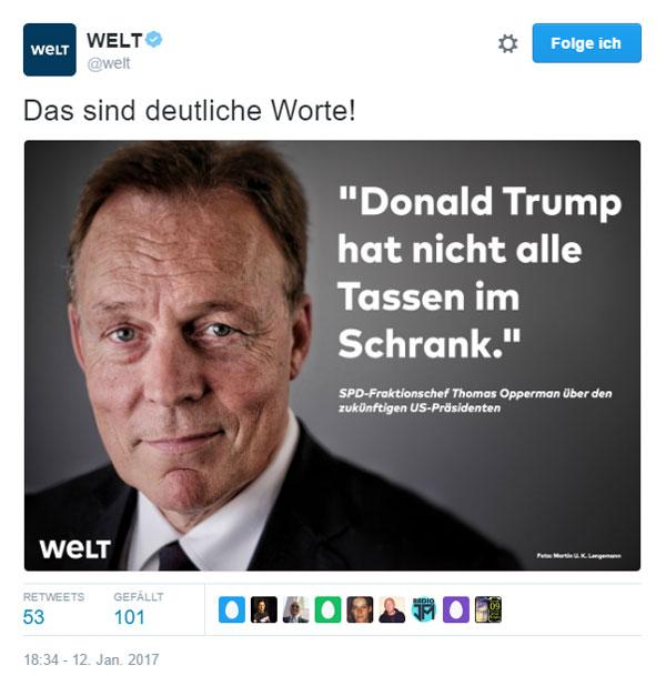 SPD-Schreihals auf großem Fuss  Der Fraktionsvorsitzende der SPD im Bundestag, Thomas Oppermann, bekannt auch aus den seltsamen Umständen um den SPD-Abgeordneten Edathy, lebt auf großem Fuß, Verzeihung, hat eine große Klappe.  Den Steinmeier haben die Genossen und Merkel schon mal als Außenminister abserviert und zum Bundespräsidenten weggelobt, weil er noch eine frechere Klappe gegen den zukünftigen US-Präsidenten Trump hatte (Hassprediger).  Man bemerkt halt immer wieder bei den SPD-lern diesen vulgären Straßenjargon gegen Andersdenkende. #Date:01.2017#