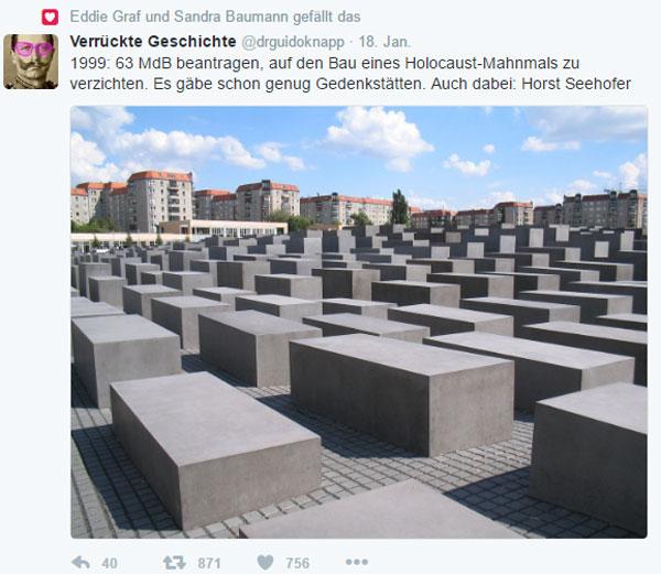 Bild zum Thema Nur mal so zur Information: 1999 hatten 63 Bundestagsabgeordnete dagegen ausgesprochen, überhaupt ein Holocaust-Mahnmal zu erbauen. Darunter auch: Horst Seehofer, MP Bayern.