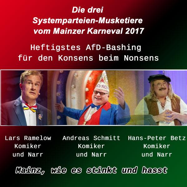 Bild zum Thema Mainzer Karnevals Konsens-Nonsens Maximales AfD-Bashing durch die Komiker Betz, Reichow und Schmitt bei der vom SWR übertragenen Prunksitzung der Mainzer Narren. Die Frage ist, wer bezahlt die Narren für den Nonsens? Das ist kein Karneval, das ist Propaganda, Diskriminierung von AfD-Mtgliedern und Funktionären und eine weit über das Ziel hinausschießende Polemik. Aber aufgemerkt Komiker und Narrenköpfe: Wer zuletzt lacht, lacht am Besten.