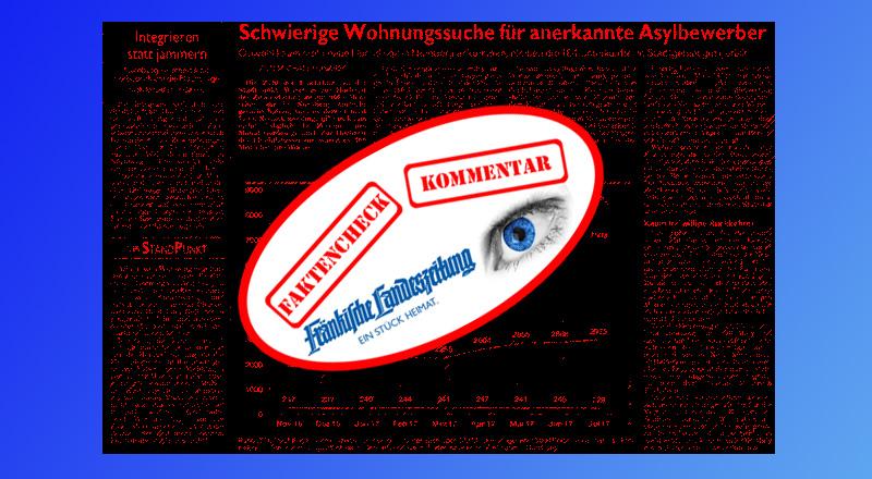 Bild zum Thema Nürnberg: OB Maly entdeckt die Wohnungsnot  FLZ v. 20.10.17 Artikel von Michaels Husarek 'Integrieren statt Jammern' und 'Schwierige Wohnungssuche für anerkannte Asylbewerber'  Irgendwann werden die von der Nürnberger Linksredaktion mit Asylanten-Appeasement vollgestopften Heimatzeitungen der Einfachheit halber gleich in arabischer Schrift erscheinen (hier der Absatz zur Gewöhnung:   ??? ????? ??? ????? ????? ???????????? ???????  ?????? ??????? ????? ?????? ??????? ?? ??? ???????).  Der gute Herr Husarek freut sich, dass Maly und die Stadtregierung keine Mühen und Kosten gescheut haben, um erfolgreich als Weltretter tätig zu sein. Gleichzeitig weiß Husarek, dass der Familiennachzug jetzt anläuft, obwohl ja eigentlich selbiger bislang ausgesetzt ist und mit Sicherheit nicht so stattfinden wird, wie er sich das einbildet. Zudem gibt es für andere Großstädte von Herrn Husarekt eins auf die Glocke, weil diese sich alternativ zu SPD-Maly angeblich nicht so anständig gezeigt haben.   Vorsicht, jetzt kommt was Anspruchvolles: Elisabeth Fuchsloch erklärt: 'Der Wohnungsmarkt ist angespannt.' Ja, sage nur, seit wann denn das? Da Frau Fuchsloch von der Informations- und Koordinierungsstelle Integration von Flüchtlingen ist, interessiert sie das vermutlich nicht. Ebenso wenig wie das Kuratorium für Integration und Menschenrechte. Vermutlich verdrängen die sämtlichen Herrschaften alles, was vor der großen Flut so an sozialen Problemen herrschte. Aber jetzt, jetzt packen wir es an. Endlich gibt es einen Grund für die humanitären Spitzenevolutionäre sich in das dröge Dasein des Deutschen Michel einzumischen.  Wobei Herr Husarek nicht so ganz rausrückt, ist die Frage nach dem Status der Schutzbefohlenen der Stadt Nürnberg. Äthiopier, Syrer, Iraker könnten Nicht-Verquirlte möglicherweise als subsidiär Schutzberechtigte einstufen. Sie wissen schon, Herr Husarek, dass Sie sich von diesen Leuten wieder trennen müssen? Wir empfehlen hier als Interims-Integrationsmaßnahme