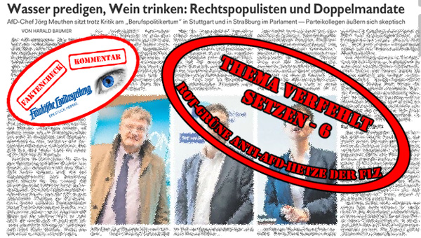 FLZ: Schlecht recherchiert oder ideologisch verblendet - Schlechter Journalismus allemal  Der LinksRedakteur Harald Baumer aus der Zentralen-Meinungskorridor-Redaktion in Nürnberg lässt es wieder mal in der FLZ krachen.  Anhand der Beispiele von Frauke Petry, Marcus Pretzell und Dr. Jörg Meuthen versucht der freche Schreiberling (Rechtspopulisten), die AfD in Sachen Berufspolitikertum als Opportunisten-Gesellschaft vorzuführen.  Punkt 1 haben wir gleich mal erledigt. Petry und Pretzell sind keine Mitglieder der AfD mehr und daher uninteressant.  Dr. Jörg Meuthen, zur Zeit Fraktionschef der AfD im baden-württembergischen Landtag, hat bekanntgegeben, dass er nach Brüssel ins EU-Parlament wechseln wird, um den Platz von Beatrix von Storch (jetzt Abgeordnete im Bundestag) einzunehmen. Dass es hierbei zu Überlappungen in der Tätigkeit kommt, ist zu Anfang der Doppelverantwortung klar. Meuthen geht davon aus, dass er einen Monat braucht, um seine Angelegenheiten im Landtag Baden-Württemberg zu regeln. Wir gehen davon aus, dass normale Menschen dies als ok ansehen.  Hieraus konstruiert unser wohlbekannter Freitexter Baumer nun, dass die AfD ihrer programmatischen Forderung nach einer Eindämmung des Berufspolitikertums zuwider handle.  Ok, Herr Baumer, bevor man über etwas spricht, recherchiert man erst einmal, um was es geht. Man informiert sich als Journalist nicht aus Hörensagen in roten oder grünen Parteiversammlungen.  Bereits nach kurzer Recherche auf der offiziellen AfD-Seite hätte  der Investigativ-Journalist Baumer folgenden Absatz im Grundsatzprogramm der AfD gefunden:  +++ 1.5.4 Wider das Berufspolitikertum: Amtszeit begrenzen Die sich fortsetzende Tendenz zum Berufspolitikertum hat der Monopolisierung der Macht Vorschub geleistet und die unübersehbare Kluft zwischen dem Volk und der sich herausgebildeten politischen Klasse vergrößert. Vetternwirtschaft, Filz, korruptionsfördernde Strukturen und verwerflicher Lobbyismus sind die Folge. Die Amtszeitbegrenzung von 
