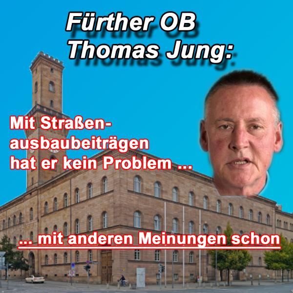 """>> Fürth > Straßenausbaubeiträge: OB Jung hatte mit dem alten System keine Probleme Thomas Jung, Fürther Oberbürgermeister ganz in tiefroter SPD-Ideologie, sieht die Abschaffung der Straßenausbaubeitragssatzungen (StrABs) kritisch. Er, der rote Freund von linksextremen Meinungsunterdrückungsbündnissen in Fürth und gerne Seit"""" an Seit"""" mit diesen in der Presse genannt, hat für den Normalbürger weniger Platz in seiner ideologischen Filterblase. Keine Probleme habe er, so der Sozi Jung, mit dem System der Straßenausbaubeiträge gehabt. Eieiei, entgleitet da dem roten Weltrettungsförderer und Naziwahnverfolgten gerade sein sozialistisches Gerechtigkeitsempfinden? Einfach schlimm, mit diesen ideologisierten Linken. Dass dieses Verhalten ein deutschlandweites Phanomen ist, kann nicht von der Hand gewiesen werden. Was in der DDR die Kader waren, die für ein politisch ausgerichtetes Volk zu sorgen hatten, sind heute sogenannte Netzwerke und Bündnisse. Besonders der Deutsche Städtetag hat hier die Aufgabe übernommen, diese Netzwerke bundesweit zu verbreiten. Dabei handelt es sich um Zensur und Meinungsdiktatur der übelsten Sorte. [1]  Quelle: flz, 18/1/18  [1] Der Links-Staat: https://youtu.be/M_l--uc7dio #Date:04.2018#"""