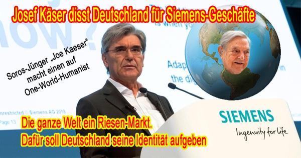 """>> Wirtschaft > Siemens: Großmaul Käser ist ein Soros-Jünger zum Nachteil Deutschlands  Josef Käser, besser bekannt unter seinem internationalen Künstlernamen """"Joe Kaeser"""", ist der momentane Siemens-Chef.  Käser reisst seine Klappe ganz weit auf und erklärt sich zum Nazi-Jäger und Kämpfer gegen Rassismus.  In einem Interview gibt er nun zu, dass hinter seinem Handeln nicht nur humanistische Gründe stehen, sondern ganz einfach knallharte geschäftliche Interessen.  Käser ist ein typischer Soros-Jünger.  Der Milliardär Soros hat einen einfachen Plan. Er sagt, der größte denkbare Wirtschaftsmarkt ist die ganze Welt, ohne Grenzen, ohne Nationalstaaten. Deshalb unterstützt er zigtausende grünlinke Projekte weltweit, die ihm bei der Umsetzung seiner Vision helfen sollen. Natürlich blicken die Grünlinken nicht durch, dass sie Hand in Hand mit Kapitalisten am Ziel einer One-World-Ideologie arbeiten. Aber sie tun es halt.  Und so reisst der Siemens-Chef Josef Käser, alias Joe Kaeser, sein Maul gegen angeblichen Rassismus in Deutschland auf, damit er Geschäfte mit seinem maroden Unternehmen in der Welt machen kann. Der Mann scheisst auf Deutschland, sein Land, seine Leute und seine Kultur. Hauptsache Siemens macht Kohle.  #siemens #käser #josef #kaeser #joe #soros #rassismus #nazijäger  Siehe zu dieser Thematik auch:  https://www.br.de/…/siemens-chef-kaeser-stellt-sich-weiter-…  Zum Thema Josef Käser: https://www.facebook.com/Freundeskreis.Alternative.NeaBw/posts/667507996915032 #Date:#"""