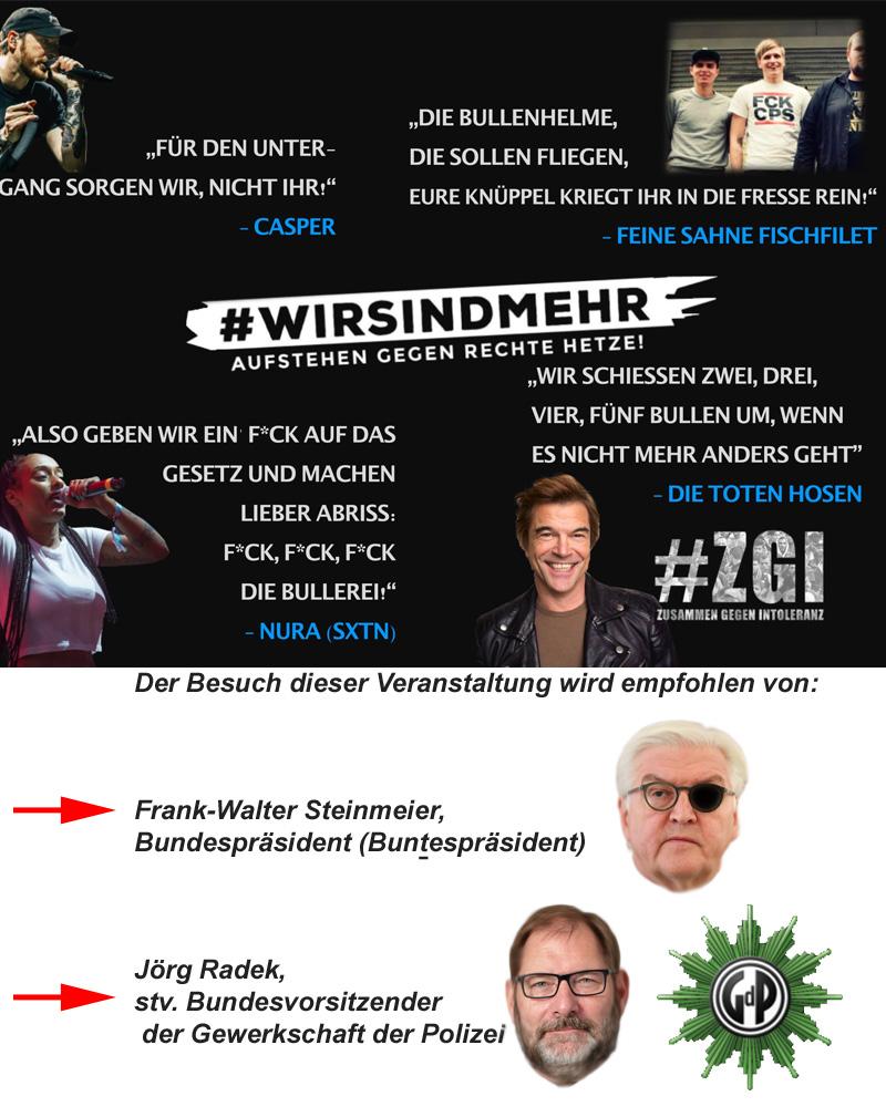 >> Chemnitz > Toten-Tanz _  Bundespräsident Steinmeier und Polizei-Gewerkschaftler begeistern sich für linksextreme Systembekämpfungs-Bands  Die Mainstream-Musikanten spielen auf gegen die Trauer um den mit 25 Stichen niedergemetzelten Daniel H. und weitere zwei schwerverletzte Freunde.  #chemnitz  #messermord  #einzelfall  #steinmeier  #radek  #gdp  #NichtMeinPräsident  #punk  #campino  #BullenKlatschen  #gewalt  #konzert #leichenparty #merkel #Date:09.2018#
