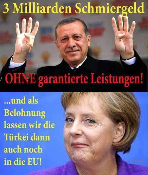 Drei  Milliarden Schmiergeld für Türken Erdogan. Und EU-Mitgliedschaft gibt es obendrauf. #Date:01.2016#