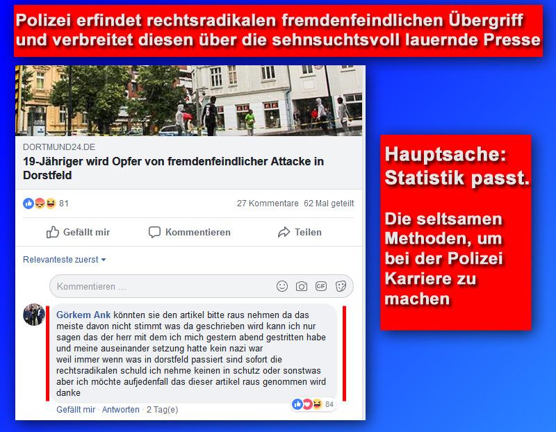 """>> Dortmund: Polizei erfindet fremdenfeindlichen Übergriff – Opfer widerspricht_  Für die Polizei und und ihre gierig nach """"rechten Straftaten"""" lechzende Statistik war schnell klar: wenn ein Migrant und ein Deutscher sich zoffen, muss ein rechtsradikaler fremdenfeindlicher Hintergrund gegeben sein.   So wurde dies auch eifrigst an die ihrerseits hechelnde grünlinke Presse weiter gegeben und verbreitet.   Da nützt es auch nichts, wenn das """"Opfer"""" widerspricht.   Dunkelziffer unbekannt.  #dortmund  #polizei  #falschmeldung  #opfer  #widerspruch #Date:09.2018#"""