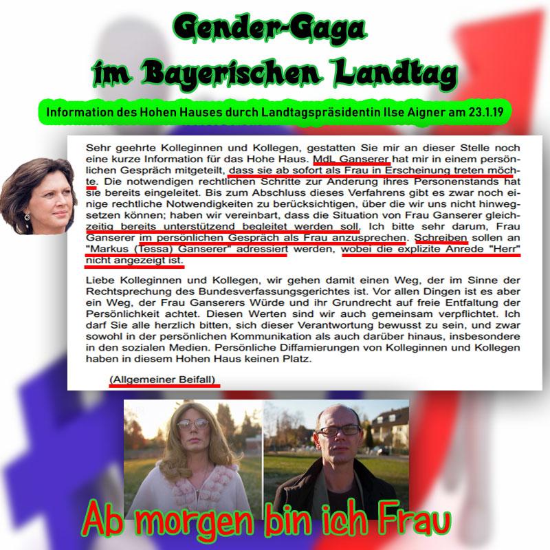 Bild zum Thema >> Bayerischer Landtag: Gender-Gaga um Markus und Tessa _   In breiter medialer Aufstellung hatte der #Abgeordnete im #Bayerischen #Landtag, Markus #Ganserer (B'90/#Grüne ???? ), angekündigt, dass er ab morgen Frau sein werde.  Im Landtag führte dies zu einer rührenden Ansprache der #Landtagspräsidentin Ilse #Aigner, #CSU, an das versammelte Hohe Haus anlässlich der 6. #Plenarsitzung am 23.1.19.  Vielleicht hätte man den Weg zum Seelenheil des Herrn Ganserer auch mit etwas weniger Klimbim und Aufsehen gehen können.   Andererseits eine fantastische Möglichkeit  zu den #rotgrünlinken Bestrebungen der #Paritè-Bewegung nach gleichstarker Besetzung der Parlamente durch Männer und Frauen. 'Ab morgen bin ich Frau' und schon passt der Proporz. Aber nein, geht auch nicht! Was ist mit den #Diversen als drittes Geschlecht und überhaupt, was ist mit den 84 Genderformen, die es sonst noch gibt? Probleme über Probleme in dieser Zeit, die immer mehr an Dekadenz erinnert.  https://www.youtube.com/watch?v=Vc_Uqvwd3lA