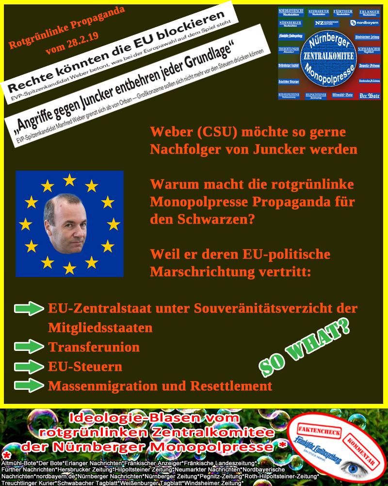 Rotgrünlinkes Zentralkomitee der Nürnberger Monopolpresse: Propaganda für einen Schwarzen als EU-Kommissionspräsident _  Ja, da fragt man sich natürlich schon, warum die #bunten Herrschaften in der #Zentralredaktion der Nürnberger #Monopolpresse sich gar so an den Herrn #Weber von der #CSU anschleimen.   Die Antwort ist ebenso einfach wie sinnfällig: da von den eigentlichen Parteigenossen keinerlei aussichtsreiche Chancen auf das Amt des #EU- #Kommissionspräsidenten als Nachfolger von Jean-Claude #Juncker bestehen, ist man dankbar, dass Herr Weber als Fraktionschef der #EVP-Fraktion im #EuParlament und Anwärter auf die Nachfolge von Juncker eine gleichgeschaltete #rotgrünlinke Linie vertritt. Wie praktisch.  Entgegen der Propaganda der Monopolpresse droht Gefahr, wenn Leute wie Weber nicht gestoppt werden. Seine Gesäusel um die EU birgt enorme Gefahren für die Mitgliedsstaaten, die sich plötzlich als Zuarbeiter eines Molochs diskreditiert sehen werden. Der Zentralstaat muss unter allen Umständen verhindert werden. Die Altparteien (CSU, CDU, SPD, Grüne, Linke, FDP) können fast schon als Garant dafür angesehen werden, dass er kommt.   Das einzige Wahre an der Monopolpresse-Propaganda ist, dass die Wahl zum EuParlament im Mai eine richtungsweisende Wahl sein wird.  #Date:#