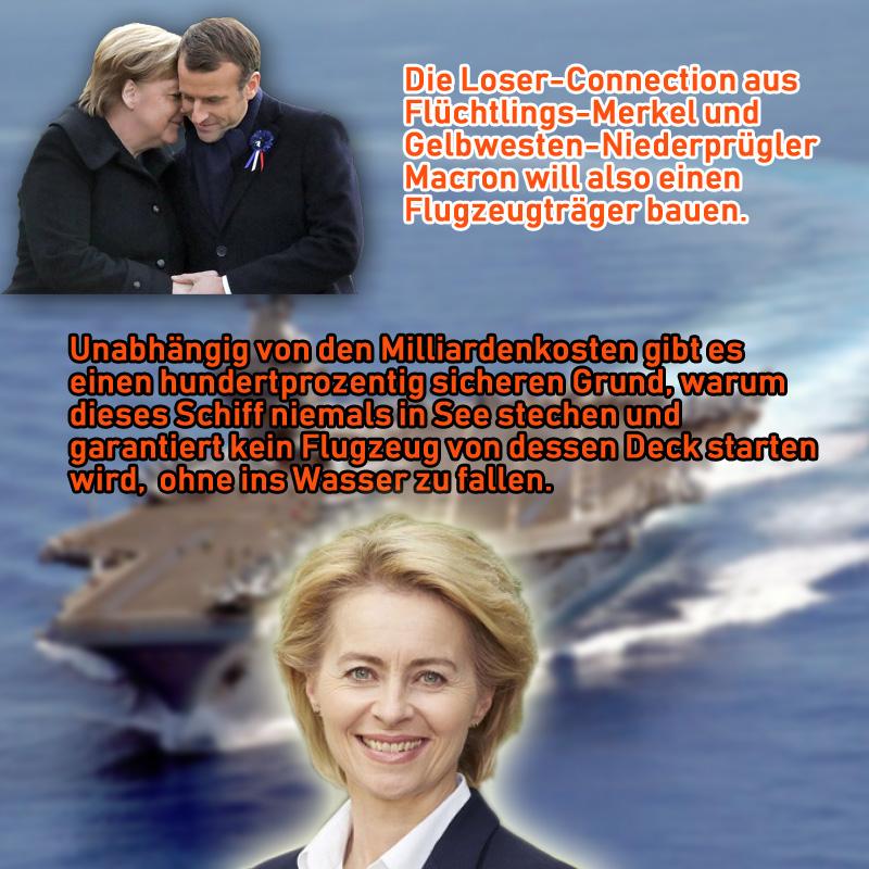 Bild zum Thema Merkel will einen Flugzeugträger – Ob sie sich hier wieder mit Neuland beschäftigt, wie beim Internet? _  Flüchtlings-Merkel will mit dem französischen Gelbwesten-Niederprügler Macron einen Flugzeugträger bauen. Doch es gibt bereits eine Garantie, dass das Ding niemals zum Einsatz kommt. #vdLeyen.  Weitere Informationen zu Ihrer Meinungsbildung finden Sie hier: https://www.freiewelt.net/nachricht/merkel-will-einen-flugzeugtraeger-haben-10077286