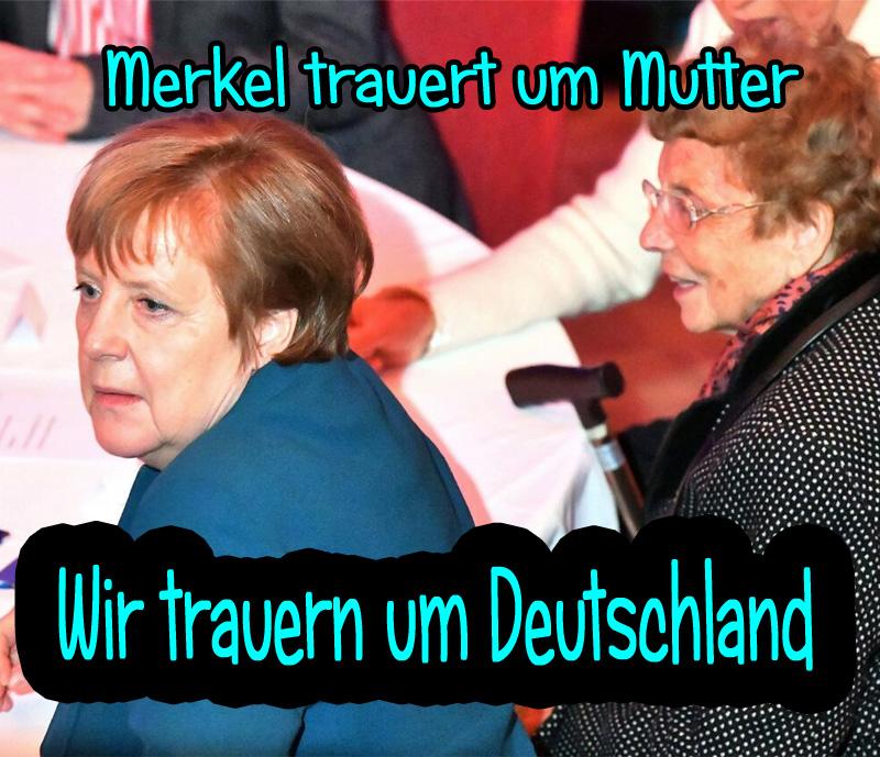 Merkel trauert um Mutter, wir trauern um Deutschland_ #Date:04.2019#