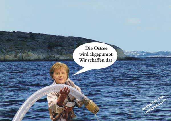 Merkel: die Ostsee wird abgesaugt. Wir schaffen das. #Date:01.2016#