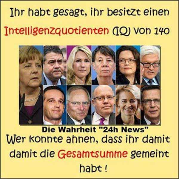 Die Gesamtsumme des Intelligenzquotienten der deutschen Bundesregierung #Date:12.2015#