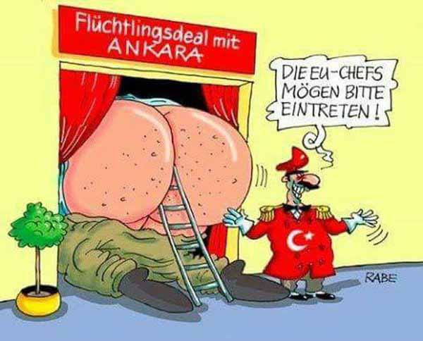 Türkei-Deal: EU-Staatschefs sind so geil darauf in den Arsch von Erdogan zu kommen, dass sie nicht mal Gleitcreme brauchen #Date:#
