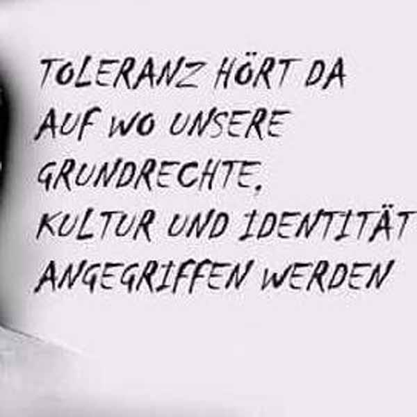 Toleranz hört da auf, wo unsere eigene Kultur und Identität zerstört werden. Zum Beispiel durch den Islam #Date:01.2016#