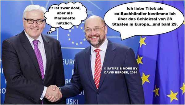 EU-Präsident Schulz ist ehemaliger Buchhändler und stolz auf seinen Titel und seine Macht über 28 EU-Staaten. #Date:#